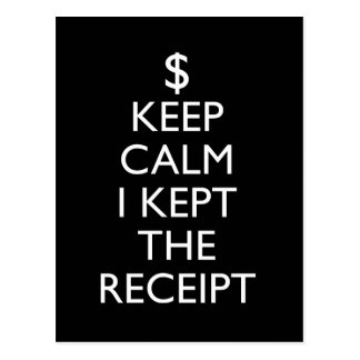 Keep Calm I Kept the Receipt Postcard