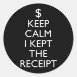 Keep Calm I Kept the Receipt Stickers