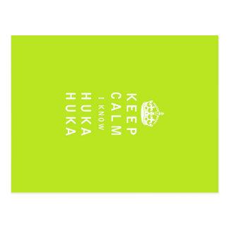 Keep Calm I Know Huka Huka Postcard
