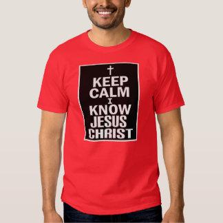 Keep Calm I Know Jesus Christ -- t-shirt