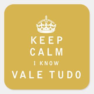 Keep Calm I Know Vale Tudo Square Sticker