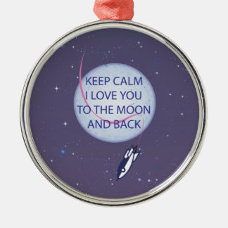 Keep Calm I Love You to the Moon and Back Christmas Ornament