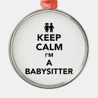 Keep calm I'm a babysitter Metal Ornament