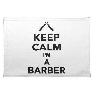 Keep calm I m a Barber Place Mats
