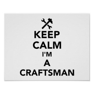 Keep calm I'm a craftsman Poster