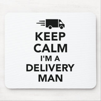 Keep calm I'm a delivery man Mouse Pad