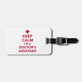 Keep calm I'm a doctor's assistant Bag Tag