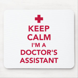 Keep calm I'm a doctor's assistant Mouse Pad