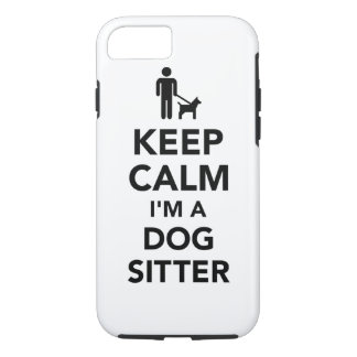 Keep calm I'm a dog sitter iPhone 7 Case