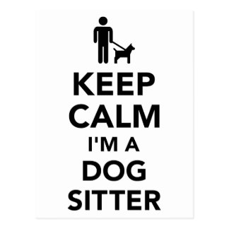 Keep calm I'm a dog sitter Postcard