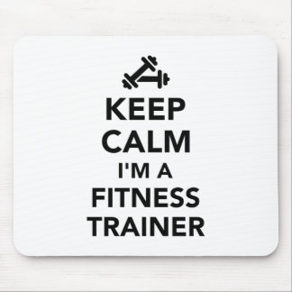 Keep calm I'm a fitness trainer Mouse Pad