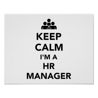 Keep calm I'm a HR Manager Poster