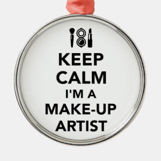 Keep calm I'm a make-up artist Metal Ornament