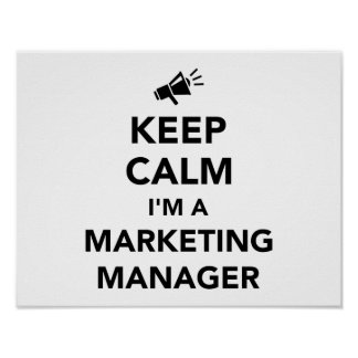 Keep calm I'm a marketing manager Poster