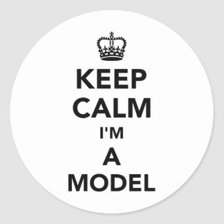 Keep calm I'm a model Classic Round Sticker