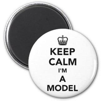 Keep calm I'm a model Magnet