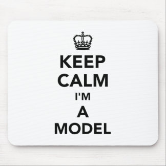 Keep calm I'm a model Mouse Pad