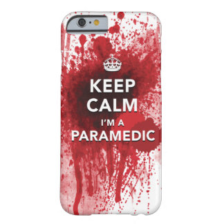 Keep Calm I m a Paramedic iPhone 6 case