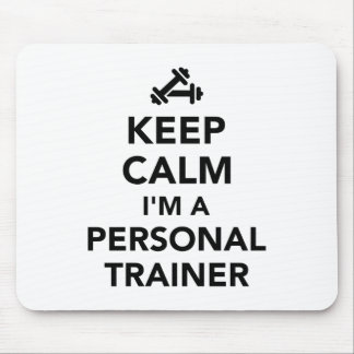 Keep calm I'm a personal trainer Mouse Pad