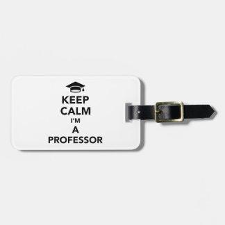 Keep calm I'm a professor Bag Tag