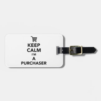 Keep calm I'm a purchaser Tag For Luggage