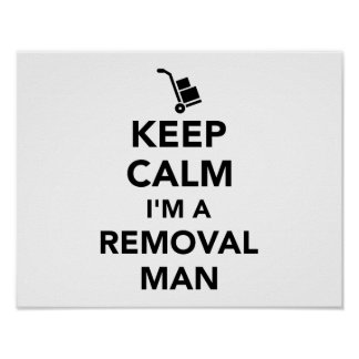 Keep calm I'm a removal man Poster