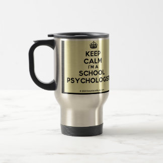 Keep Calm I m a School Psychologist Travel Mug