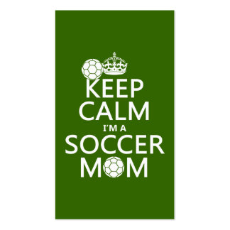 Keep Calm I m a Soccer Mom in any color Business Card Templates