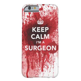 Keep Calm I m a Surgeon Bloody iPhone 6 case