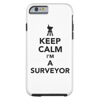 Keep calm I'm a surveyor Tough iPhone 6 Case
