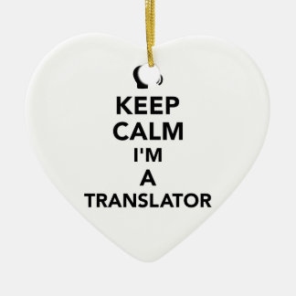 Keep calm I'm a translator Ceramic Ornament