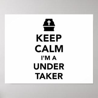 Keep calm I'm a undertaker Poster