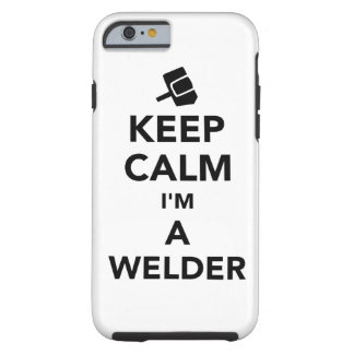 Keep calm I'm a welder Tough iPhone 6 Case