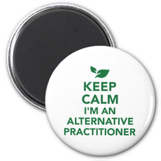 Keep calm I'm an alternative practitioner Magnet