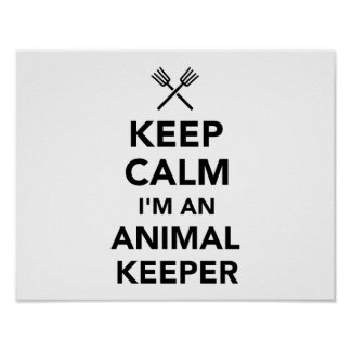 Keep calm I'm an animal keeper Poster