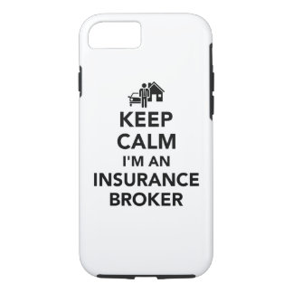 Keep calm I'm an insurance broker iPhone 7 Case