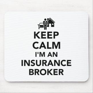 Keep calm I'm an insurance broker Mouse Pad