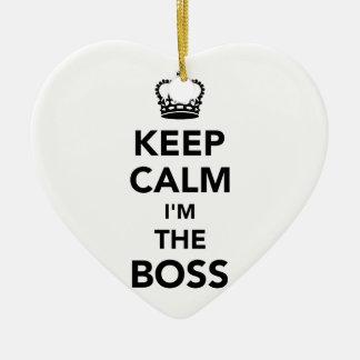 Keep calm I'm the boss Ceramic Ornament