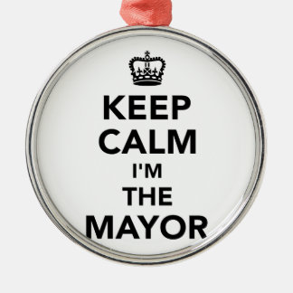 Keep calm I'm the mayor Metal Ornament