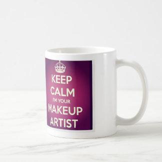Keep Calm I m your Make Up Artist Mug