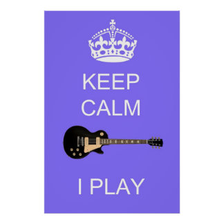 Keep Calm I Play Guitar 36 x 24 Poster