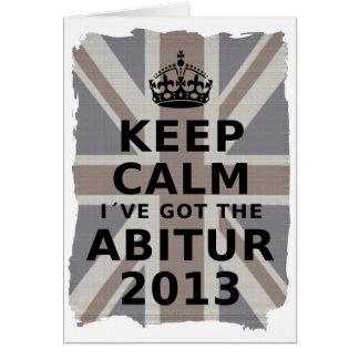 KEEP CALM I´VE GOT THE ABITUR 2013 CARDS