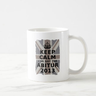 KEEP CALM I´VE GOT THE ABITUR 2013 CLASSIC WHITE COFFEE MUG