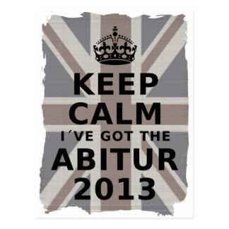 KEEP CALM I´VE GOT THE ABITUR 2013 POST CARD