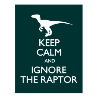 Keep Calm Ignore Raptor postcard