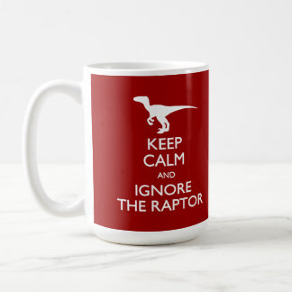 Keep Calm Ignore the Raptor Mug