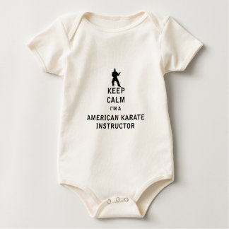 Keep Calm I'm a American Karate Instructor Baby Bodysuit