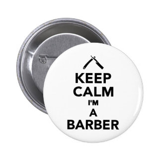 Keep calm I'm a Barber Pinback Buttons