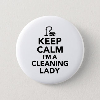 Keep calm I'm a cleaning lady Pinback Button