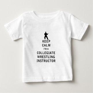 Keep Calm I'm a Collegiate Wrestling Instructor Baby T-Shirt